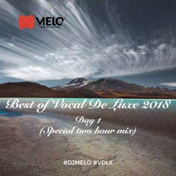 Best Of  Vocal De Luxe  2018  [ DAY 1 ]