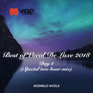 Best Of  Vocal De Luxe  2018  [ DAY 2 ]